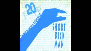 20 Fingers - Short Dick Man (Tony Karate Remix)