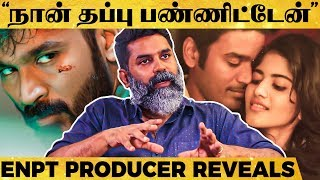 Real Reason Behind ENPT Delay Producer Madhan Breaks For 1st Time!   MY
