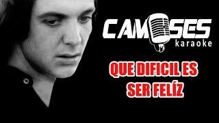 Camilo Sesto - Que difícil es ser feliz (Karaoke)