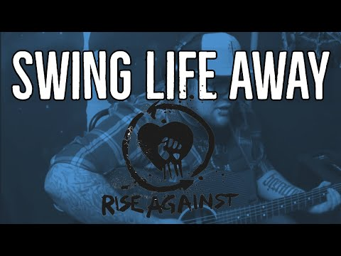 Rise Against Swing Life Away