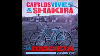 Carlos Vives, Shakira - La Bicicleta (Pop Version)