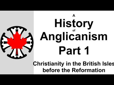 A History of Anglicanism: Part 1 - Christianity in the British Isles before the Reformation