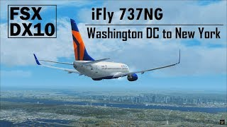 FSX DX10 | iFly 737NG | Washington DC to New York City [PF3 ATC] Complete Flight