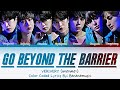 VERIVERY - 'G.B.T.B' Lyrics (베리베리 Go Beyond The Barrier 가사) (Color Coded_Han_Rom_Eng)