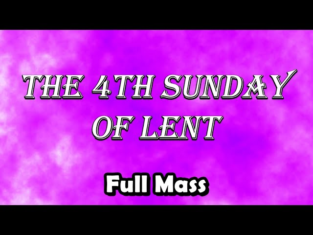 The 4th Sunday Of Lent - Full Mass [Saint Matthew Ecumenical Catholic Church]