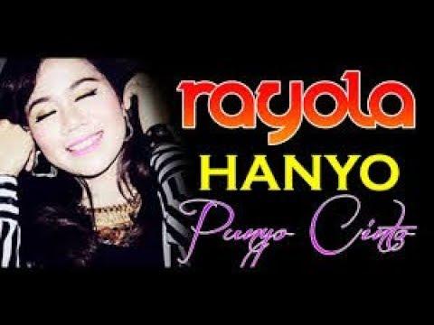 Rayola - Hanyo Punyo Cinto (New Version)