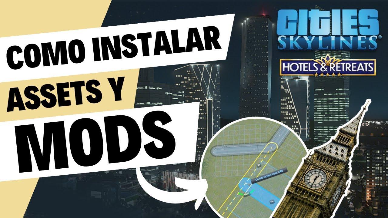 COMO INSTALAR Assets y mods para Cities Skylines -no steam- / 2018