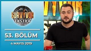Survivor Ekstra 53. Bölüm - 4 Mayıs 2019