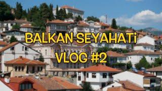 Balkanlar Vizesiz Nasıl Gezilir? - Vlog #2