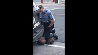 The Minneapolis Police Choke an Unarmed Handcuffed Black Man to Death