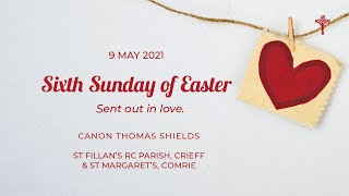 Sixth Sunday of Easter  Mass - St Fillan's RC Parish