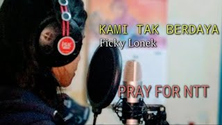 PRAY FOR ADONARA   KAMI TAK BERDAYA   FICKY LONEK