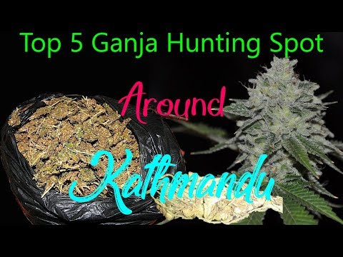 Top 5 Ganja Hunting Spot Around Kathmandu