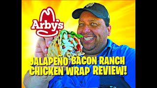 ARBY'S JALAPEÑO BACON RANCH CHICKEN WRAP REVIEW!