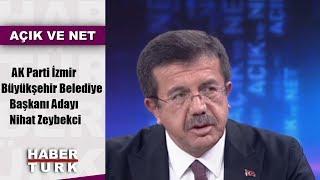 Açık ve Net - 12 Ocak 2019 (AK Parti İzmir Büyükşehir Belediye Başkanı Adayı Nihat Zeybekci)