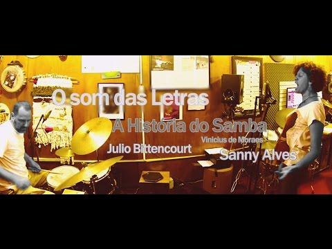 O som das letras Julio Bittencourt e Sanny Alves Historia do SAMBA Vinicius de Moares