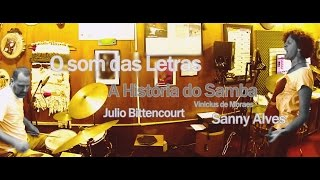 Baixar O som das letras Julio Bittencourt e Sanny Alves Historia do SAMBA (Vinicius de Moares)