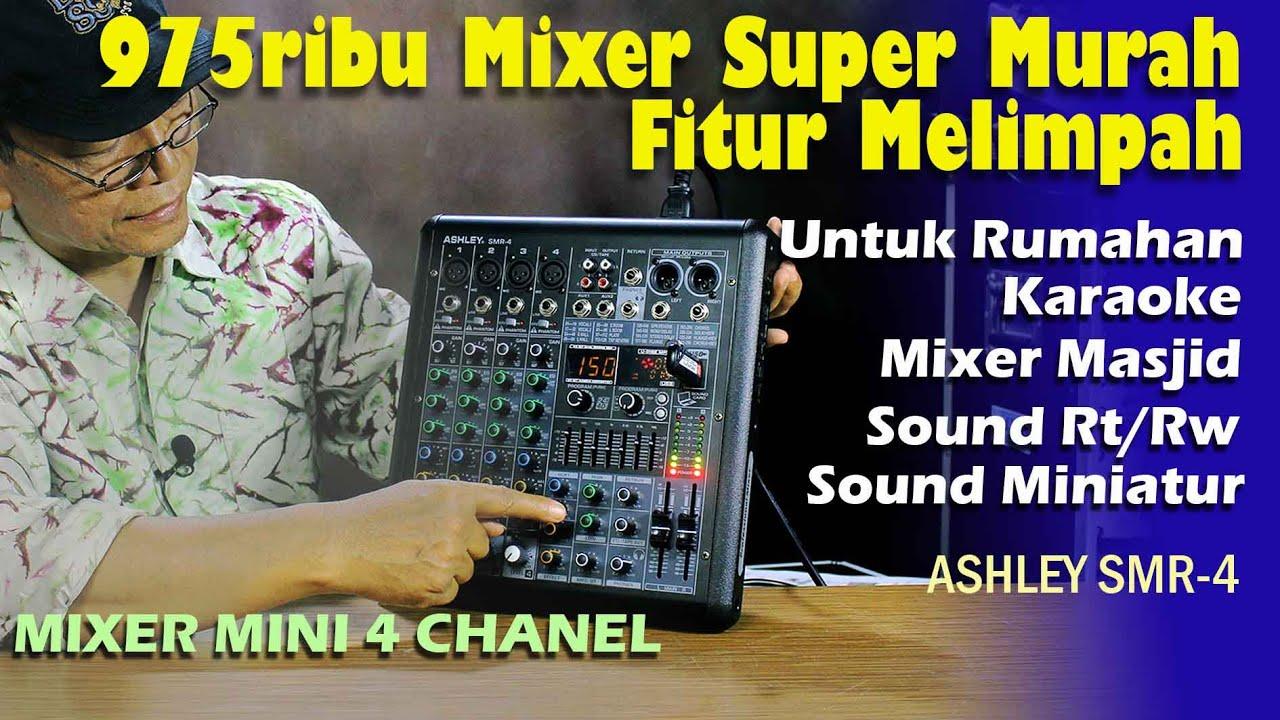 975ribu Mixer Super Murah, Fitur melimpah untuk Rumahan, Miniatur, Masjid ...Ashley SMR 4