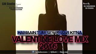 Valentine 2016 Special Love Mix | DJ Koushik and DJ Rana | Goutam Madhu
