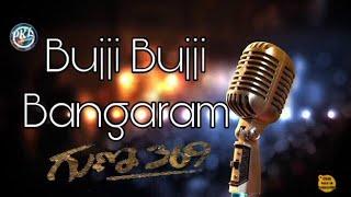 Bujji Bujji Bangaram full song karaoke with lyrics guna 369