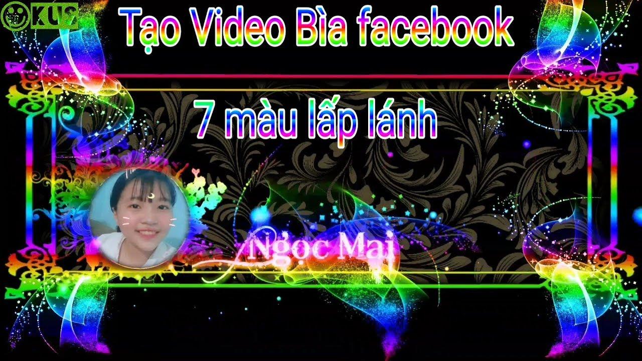 Tạo video bìa facebook  7 màu hiệu ứng chữ 7 màu lấp lánh kèm projects
