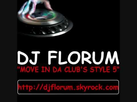 DJ FLORUM - MOVE IN DA CLUB'S STYLE 5