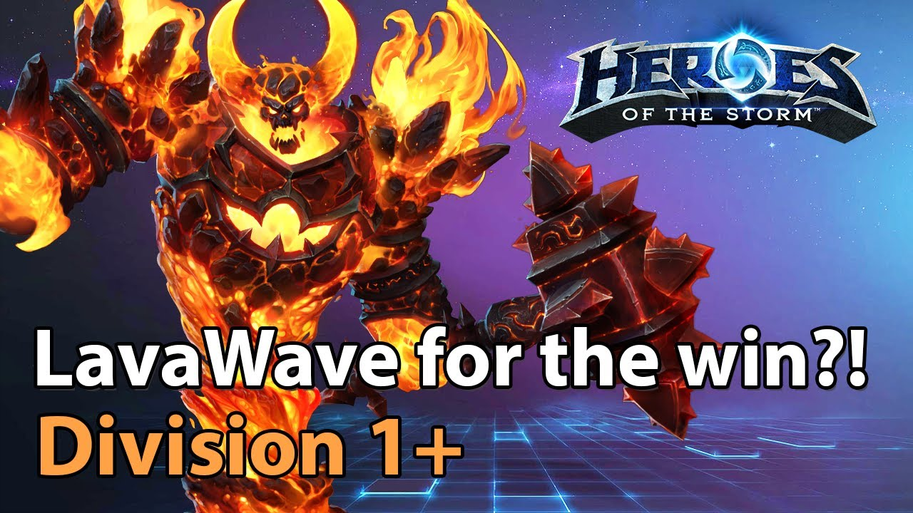 To Lavawave or not to Lavawave?! - Heroes of the Storm