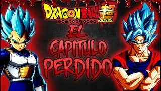 el capitulo perdido de dragon ball super - CREEPYPASTA