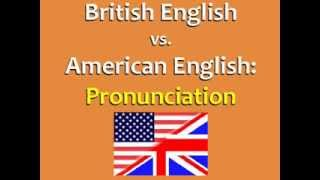 British English vs  American English  Pronunciation