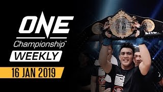 ONE Championship Weekly | 16 January 2019