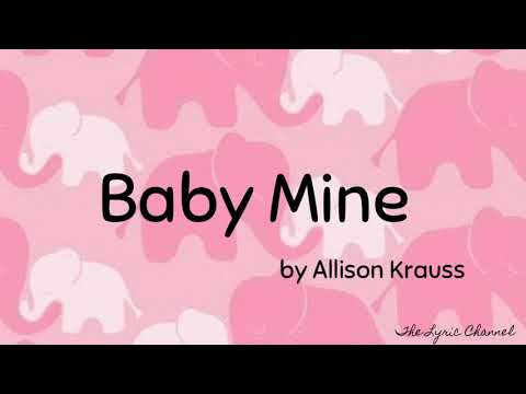 Baby Mine Lyrics - Allison Krauss Version