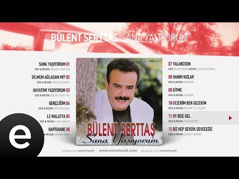 Oy Bize Gel (Bülent Serttaş) Official Audio #oybizegel #bülentserttaş