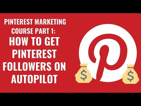 How To Get Pinterest Followers Fast and Easy on Autopilot! | Pinterest Marketing Course Part 2