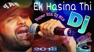 New Dj // Ek Hasina Thi // Dj Dance Mix 2018 //Hindi Dj Mix