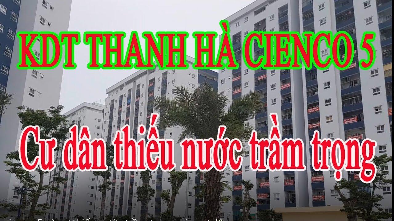 KHU ĐÔ THỊ THANH HÀ CIENCO 5 VÀ SỰ THIẾU NƯỚC CỦA CƯ DÂN – Vietnam travel