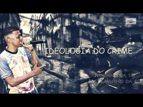 MC JUNINHO DA 10 e MC FLAVINHO DA 40 - IDEOLOGIA DO CRIME