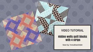 Video tutorial: 2 hidden wells quilt blocks with 4 strips - 2 ways