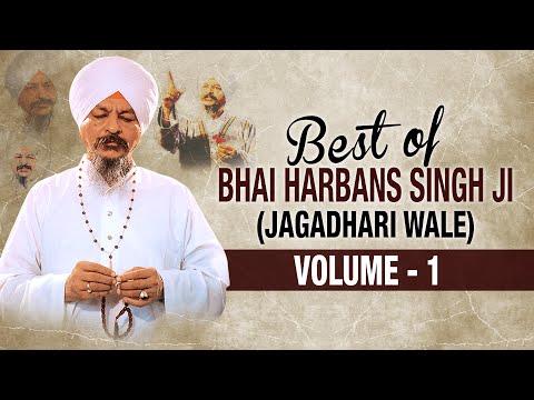 Best Of Bhai Harbans Singh Ji (Jaagadhari Wale) - Vol. 1 | Shabad Gurbani | Jukebox