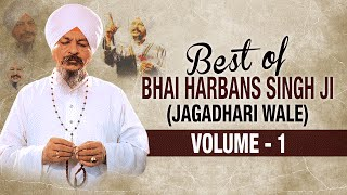 Best Of Bhai Harbans Singh Ji (Jaagadhari Wale) - Vol. 1 | Shabad Gurbani | Jukebox