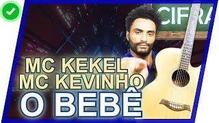 Baixar COMO TOCAR - O Bebê - MC Kekel feat. MC kevinho