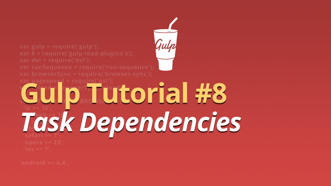 Gulp Tutorial - #8 - Task Dependencies