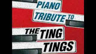 We Walk- The Ting Tings Piano Tribute