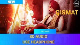 Qismat 8D  Ammy Virk  Sargun Mehta | Jaani | B Praak Punjabi Song 8D Song