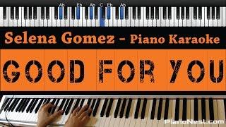 vuclip Selena Gomez - Good for You (No A$AP Rocky RAP) - Piano Karaoke / Sing Along / Cover with Lyrics