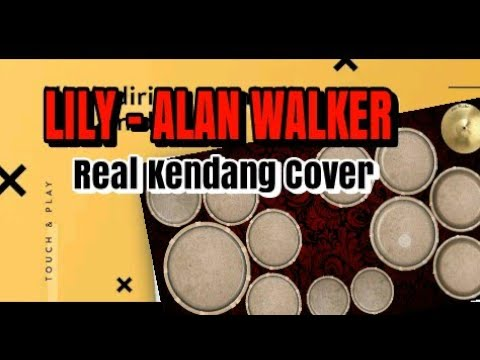 lily-|-alan-walker-|-real-kendang-cover
