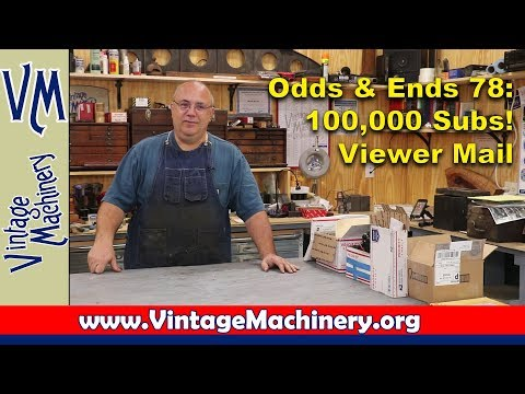 Odds & Ends 78:  100,000 Subscribers and Viewer Mail