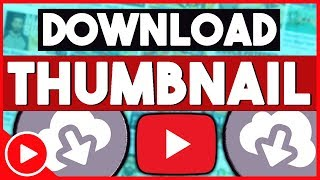 How To Download YouTube Thumbnail (2018)
