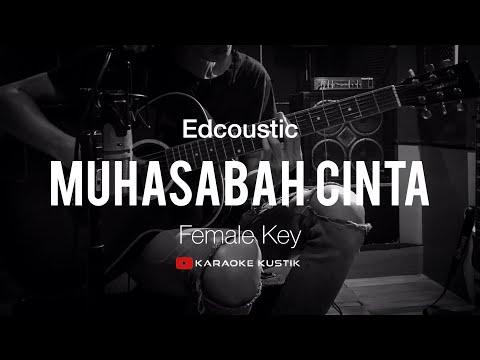 muhasabah-cinta---edcoustic-(akustik-karaoke)-femal-key-|-tanpa-vocal/backing-track