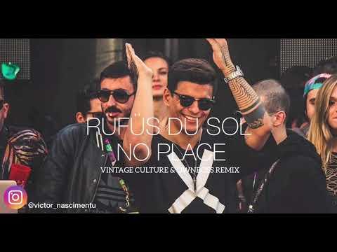 RÜFÜS DU SOL - NO PLACE (Vintage Culture & Ownboss Remix)