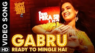 Gabru Ready To Mingle Hai (Full Official Video Song )| Happy Bhag Jayegi | Diana …